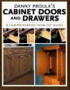 Danny Proulx's Cabinet Doors and Drawers (Popular Woodworking) - Danny Proulx, Proulx