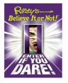 Ripley's Believe It or Not! Enter If You Dare! - Geoff Tibballs, Ripley Entertainment, Inc.