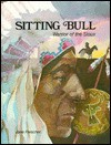 Sitting Bull, Warrior of the Sioux - Jane Fleischer