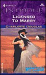 Licensed to Marry - Charlotte Douglas
