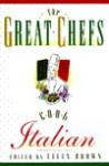 Great Chefs Cook Italian (Great Chefs) - Ellen Brown