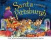 Santa Is Coming to Pittsburgh - Steve Smallman, Robert Dunn