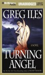 Turning Angel (Audio) - Greg Iles