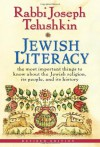 Jewish Literacy Revised Ed: The Most Important Things to Know About the Jewish Religion, Its People, and Its History - Joseph Telushkin