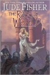 The Rose of the World (Book Three of Fool's Gold) - Jude Fisher