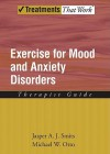 Exercise for Mood and Anxiety Disorders: Therapists Guide - Jasper A.J. Smits, Michael W. Otto