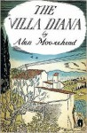 The Villa Diana: Travels in Post-War Italy - Alan Moorehead