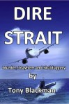 Dire Strait: Murder, Mayhem and Skulduggery - Tony Blackman
