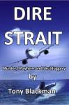 Dire Strait: Murder, Mayhem and Skulduggery - Tony Blackman