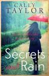 Secrets and Rain - Cally Taylor