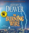 The Burning Wire: A Lincoln Rhyme Novel - Dennis Boutsikaris, Jeffery Deaver