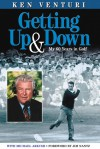 Getting Up & Down: My 60 Years in Golf - Ken Venturi, Michael Arkush, Jim Nantz