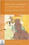Man and Superman and Three Other Plays (Barnes & Noble Classics Series) - George Bernard Shaw, John Bertolini