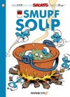 The Smurfs #13: Smurf Soup (The Smurfs Graphic Novels) - Peyo, Yvan Delporte