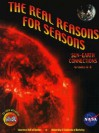 The Real Reasons for Seasons: The Sun-Earth Connection: Unraveling Misconceptions about the Earth and Sun Grades 6-8 [With CDROM] - Alan Gould, Stephen Pompea, Carolyn Willard