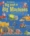 The Usborne Big Book of Big Machines - Minna Lacey, Jane Chisholm, Jenny Tyler