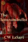 The Somnambulist - C.W. LaSart