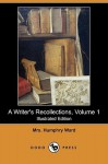 A Writer's Recollections, Volume 1 (Illustrated Edition) (Dodo Press) - Mary Augusta Ward