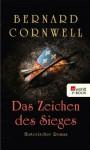 Das Zeichen des Sieges (German Edition) - Bernard Cornwell, Dr. Fell, Karolina