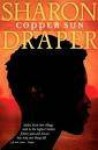 Copper Sun - Sharon M. Draper, Myra Lucretia Taylor