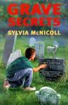 Grave Secrets - Sylvia McNicoll