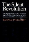 The Silent Revolution: Changing Values And Political Styles Among Western Publics - Ronald Inglehart