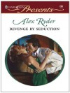 Revenge By Seduction - Alex Ryder