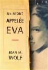 Ils m'ont appelée Eva - Joan M. Wolf, Marie-Pierre Bay, Nicolas Bay