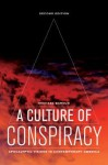 A Culture of Conspiracy: Apocalyptic Visions in Contemporary America - Michael Barkun