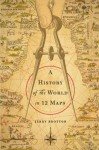 A History of the World in 12 Maps - Jerry Brotton