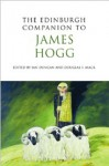The Edinburgh Companion to James Hogg - Ian Duncan, Douglas S. Mack