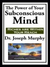 The Power of Your Subconscious Mind (with linked TOC) - Joseph Murphy