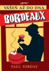 Bordeaux - Vášeň až do dna - Paul Torday, Radek Daniel