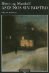 Asesinos Sin Rostro (Wallander, #1) - Henning Mankell
