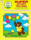 Super Story Telling: Creative Ideas Using Finger Plays, Flannel Board Stories, Pocket Stories, and Puppets with Young Children - Instructional Fair