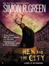 Hex and the City - Simon R. Green