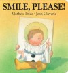 Smile, Please! (Board Book) - Mathew Price, Jean Claverie