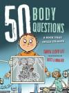 50 Body Questions: A Book That Spills Its Guts - Tanya Kyi, Ross Kinnaird