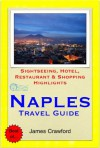 Naples, Italy Travel Guide - Sightseeing, Hotel, Restaurant & Shopping Highlights (Illustrated) - James Crawford