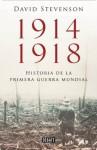 1914-1918. La historia de la Primera Guerra Mundial (Spanish Edition) - David Stevenson