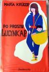 Po prostu Lucynka P. - Maria Krüger
