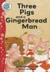 Three Pigs and a Gingerbread Man (Tadpoles: Fairytale Jumbles) - Hilary Robinson, Simona Sanfilippo