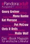 ePandora:adult - Januar 2013 (Das eBook-Magazin für erotische Literatur) (German Edition) - Chris P. Rolls, Malin Wolf, Georg Greiner, Jan Ulrich Hasecke, Pat McCraw, Mona Hanke, Inka Loreen Minden, Kat Marcuse