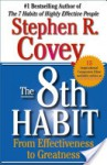 The 8th Habit - From effectiveness to greatness - Stephen R. Covey