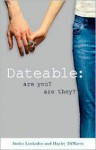 Dateable: Are You? Are They? - Justin Lookadoo, Hayley DiMarco