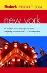 Fodor's Pocket New York City 2004 (paperback) - Fodor's Travel Publications Inc.