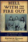 Hell with the Fire Out: A History of the Modoc War - Arthur Quinn