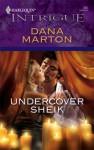 Undercover Sheik (Harlequin Intrigue) - Dana Marton