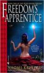 Freedom's Apprentice - Naomi Kritzer