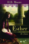 Esther the Queen - Heather B. Moore